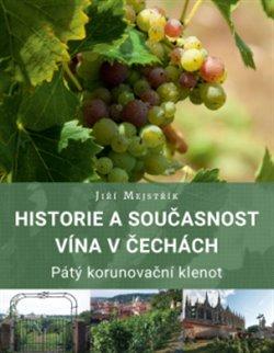 Obálka titulu Historie a současnost vína v Čechách