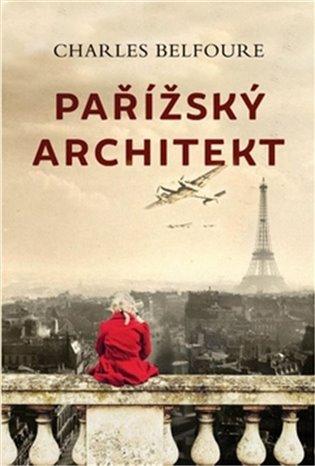 Pařížský architekt - Charles Belfoure   Booksquad.ink