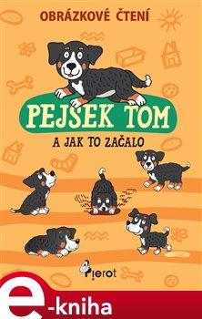 Obálka titulu Pejsek Tom a jak to začalo