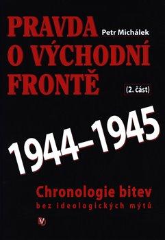 Obálka titulu Pravda o východní frontě 1944 - 1945