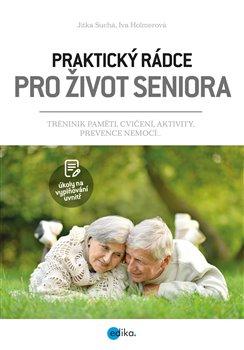 Obálka titulu Praktický rádce pro život seniora