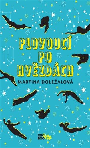 Plovoucí po hvězdách - Martina Doležalová   Replicamaglie.com