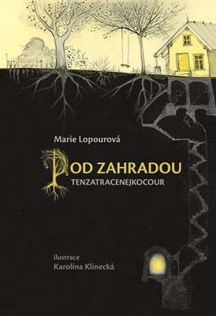 Pod Zahradou:Tenzatracenejkocour - Marie Lopourová | Replicamaglie.com