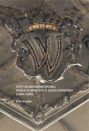 Účty budínského dvora krále Vladislava II. Jagellonského (1494–1495) - Petr Kozák   Replicamaglie.com