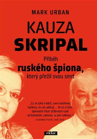 Kauza Skripal:Příběh ruského špiona, který přežil svou smrt - Mark Urban | Replicamaglie.com