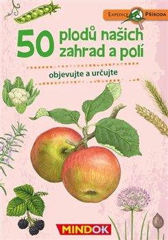 Obálka titulu Expedice příroda: 50 plodů našich zahrad a polí