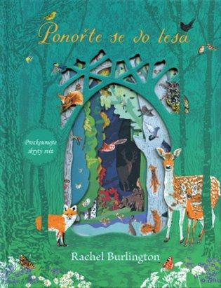 Ponořte se do lesa:Prozkoumejte skrytý svět - Rachel Burlington | Booksquad.ink