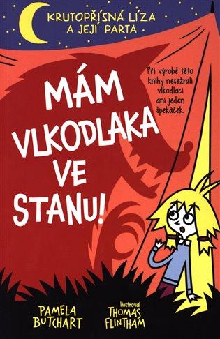 Mám vlkodlaka ve stanu!:Krutopřísná Líza a její parta 5 - Pamela Butchart | Booksquad.ink