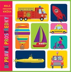 Obálka titulu Dopravní prostředky - Malá obrázková knížka