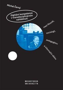 Obálka titulu Digitální kompetence v transdisciplinárním nahlédnutí