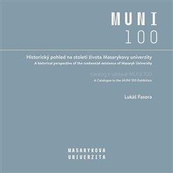 Obálka titulu Historický pohled na století života Masarykovy univerzity
