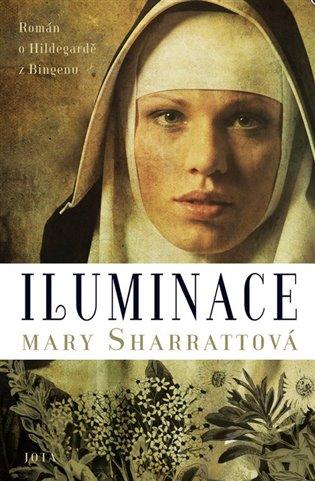 Iluminace:Román o Hildegardě z Bingenu - Mary Sharrattová | Booksquad.ink