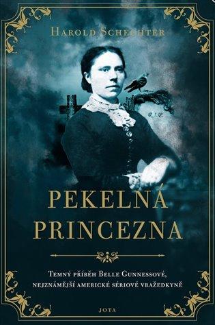 Pekelná princezna - Harold Schechter | Booksquad.ink