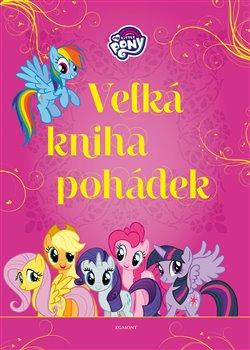 Obálka titulu My Little Pony - Velká kniha pohádek