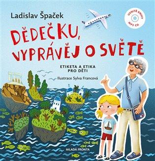 Dědečku, vyprávěj osvětě:Etiketa aetika pro děti - Ladislav Špaček | Booksquad.ink