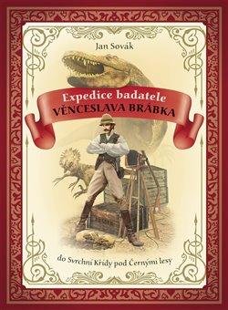 Obálka titulu Expedice badatele Věnceslava Brábka do Svrchní Křídy pod Černými lesy