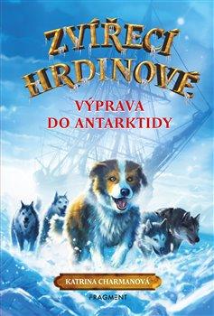 Obálka titulu Zvířecí hrdinové – Výprava do Antarktidy