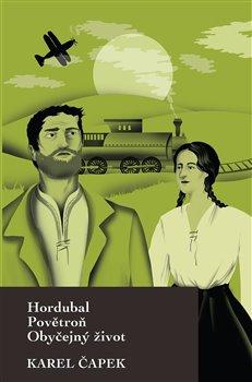Obálka titulu Hordubal, Povětroň, Obyčejný život