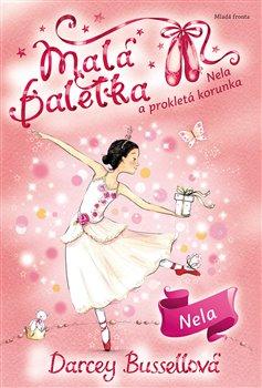 Obálka titulu Malá baletka - Nela a prokletá korunka