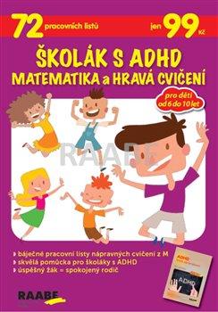 Obálka titulu Školák s ADHD - Matematika a hravá cvičení