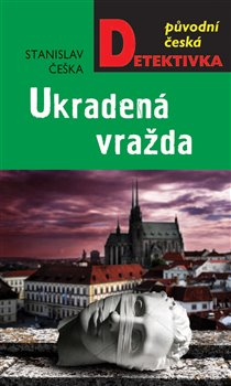 Ukradená vražda - Stanislav Češka
