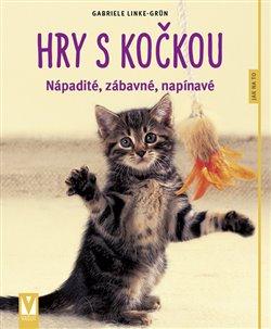 Hry s kočkou. nápadité, zábavné, napínavé - Gabriele Linke-Grün