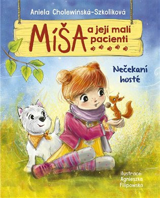 Míša a její malí pacienti: Nečekaní hosté - Aniela Cholewińska-Szkolik | Booksquad.ink
