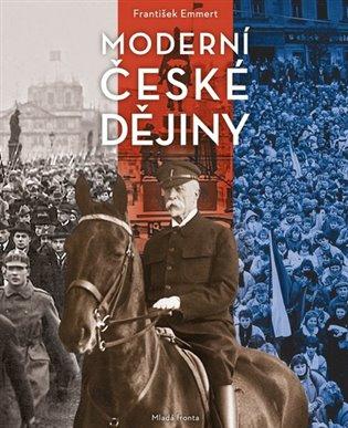 Moderní české dějiny - František Emmert | Booksquad.ink