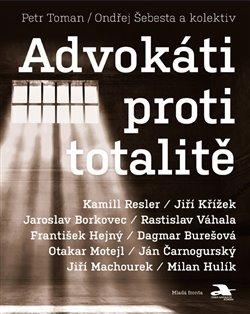 Obálka titulu Advokáti proti totalitě