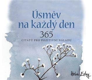 Úsměv na každý den. 365 citátů pro pozitivní náladu - Helen Exley | Booksquad.ink