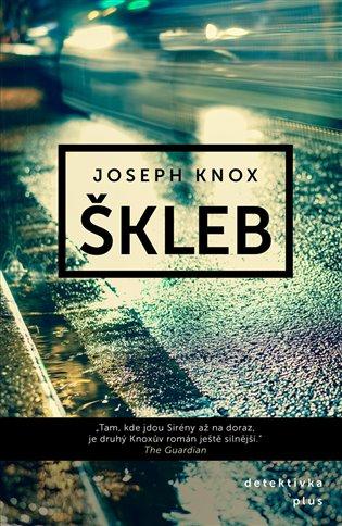 Škleb - Joseph Knox | Booksquad.ink