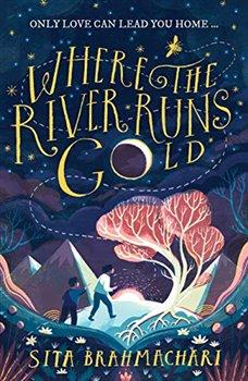 Obálka titulu Where the River Runs Gold
