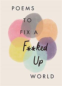 Obálka titulu Poems to Fix a F**ked Up World