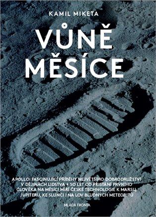 Vůně Měsíce:50 let od přistání člověka na Měsíci míří české technologie k Marsu, Jupiteru, ke Slunci i na lov bludných meteoritů - Kamil Miketa | Replicamaglie.com