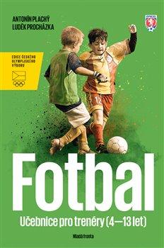 Fotbal - Učebnice pro trenéry dětí (4–13 let)