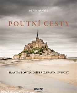 Obálka titulu Poutní cesty - Slavná poutní místa západní Evropy