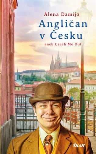 Angličan v Česku aneb Czech Me Out - Alena Damijo | Booksquad.ink