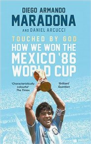 Touched By God: How We Won the Mexico '86 World Cup