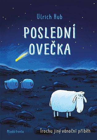 Poslední ovečka:Trochu jiný vánoční příběh - Ulrich Hub | Booksquad.ink