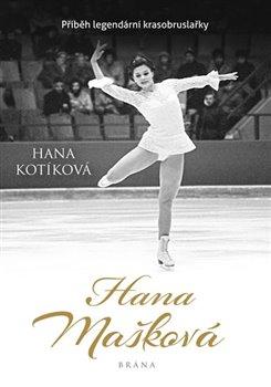 Obálka titulu Hana Mašková. Příběh legendární krasobruslařky