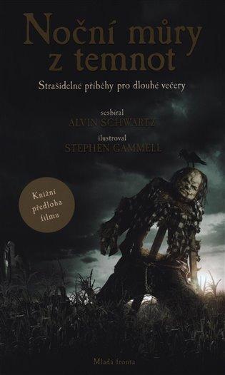 Noční můry z temnot:Strašidelné příběhy pro dlouhé večery - Alvin Schwartz | Booksquad.ink