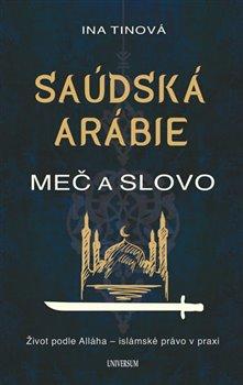 Obálka titulu Saúdská Arábie: Meč a slovo