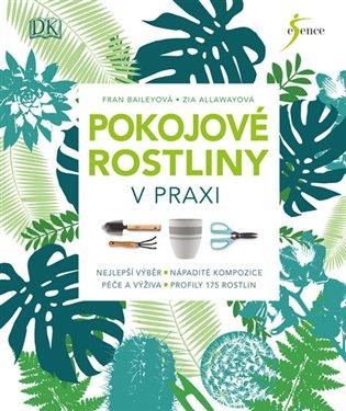 Pokojové rostliny v praxi - Zia Allawayová, | Replicamaglie.com