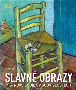 Obálka titulu Slavné obrazy: Mistrovská díla v souvislostech