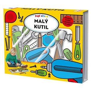 Pojď si hrát: Malý Kutil - Kate Dunlop, | Replicamaglie.com