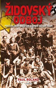 Obálka titulu Židovský odboj - Povstání proti nacistům za druhé světové války
