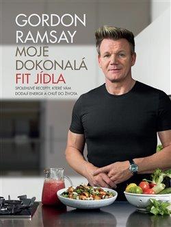 Obálka titulu Gordon Ramsay: Moje dokonalá fit jídla