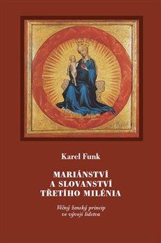 Obálka titulu Mariánství a slovanství třetího milénia