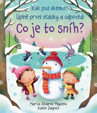 Co je to sníh? - Kuk pod okénko:Úplně první otázky a odpovědi - Katie Daynes, | Booksquad.ink