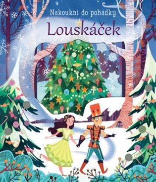 Louskáček - Nakoukni do pohádky - Anna Milbourne | Booksquad.ink
